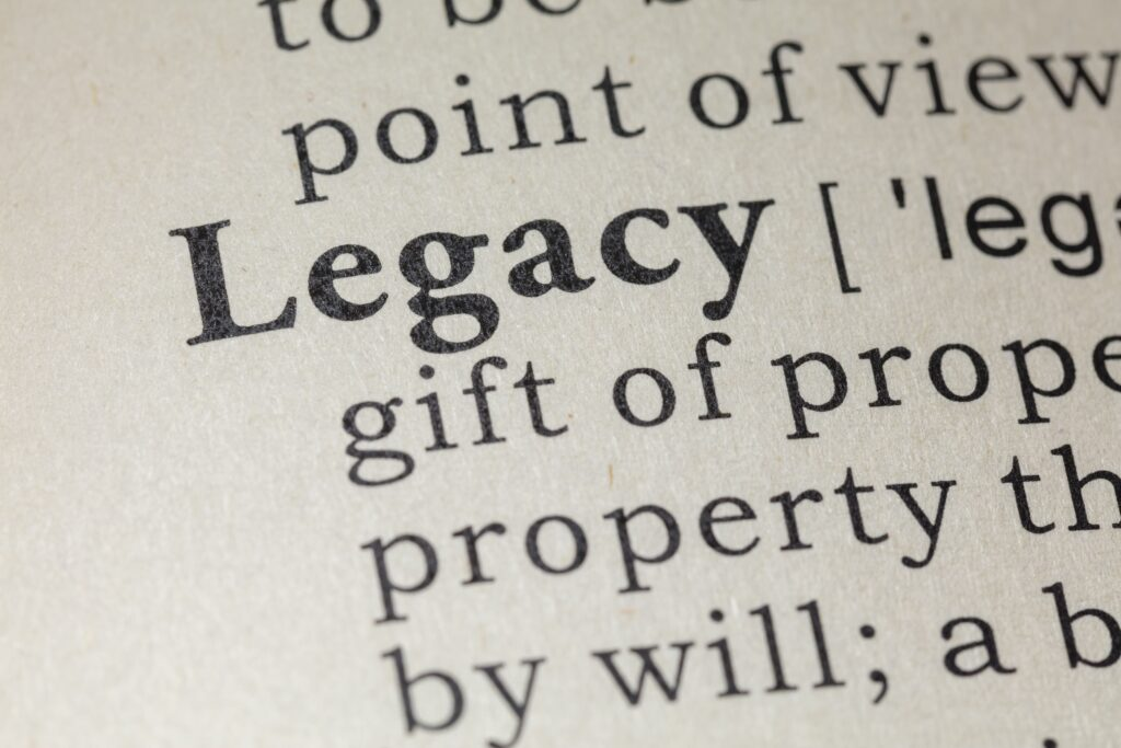 , How To Ensure Your Legacy Lives On After You're Gone